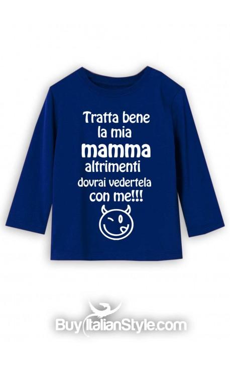 """T-shirt manica lunga """"Tratta bene la mia mamma altrimenti dovrai vedertela con me!!!"""""""