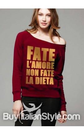 """Felpa donna """"Fate l'amore non fate la dieta"""""""