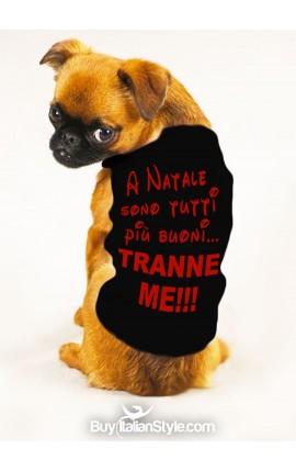 """T-shirt per cani """"A Natale sono tutti più buoni, tranne me"""""""