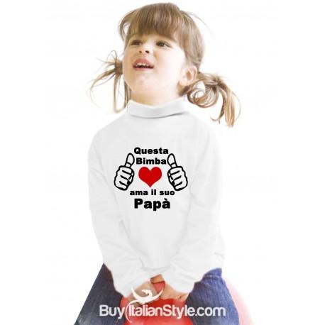 """Maglia BIMBA """"Questa bimba ama il suo papà"""""""