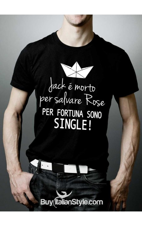"T-shirt uomo ""Jack è morto per salvare Rose. Per fortuna sono single."""