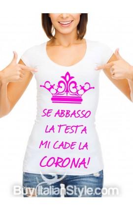 """T-shirt donna mezza manica """"Se abbasso la testa mi cade la corona"""""""