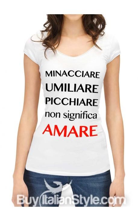 """Maglia donna mezza manica """"Minacciare, umiliare, picchiare non significa AMARE"""""""