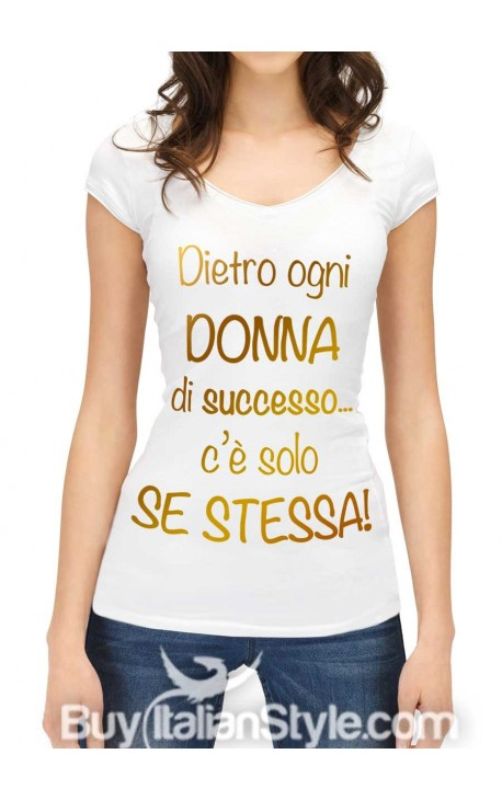 """Maglia donna mezza manica """"Dietro ogni donna di successo c'è se stessa"""""""