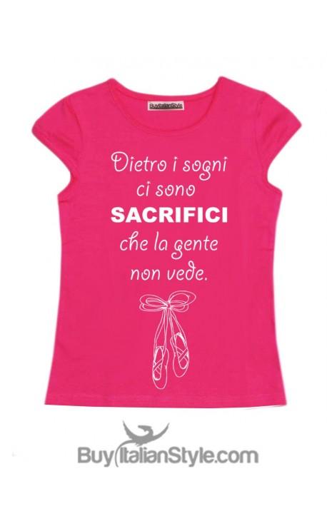 """T-shirt bimba mezza manica """"Dietro i sogni, ci sono sacrifici che la gente non vede""""."""