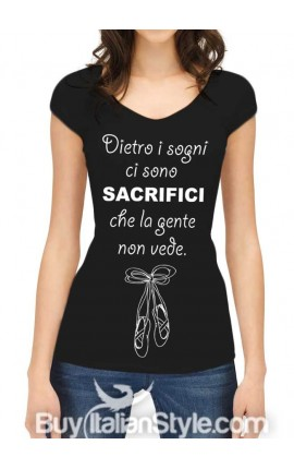 """Maglia donna mezza manica """"Dietro i sogni, ci sono sacrifici che la gente non vede"""""""