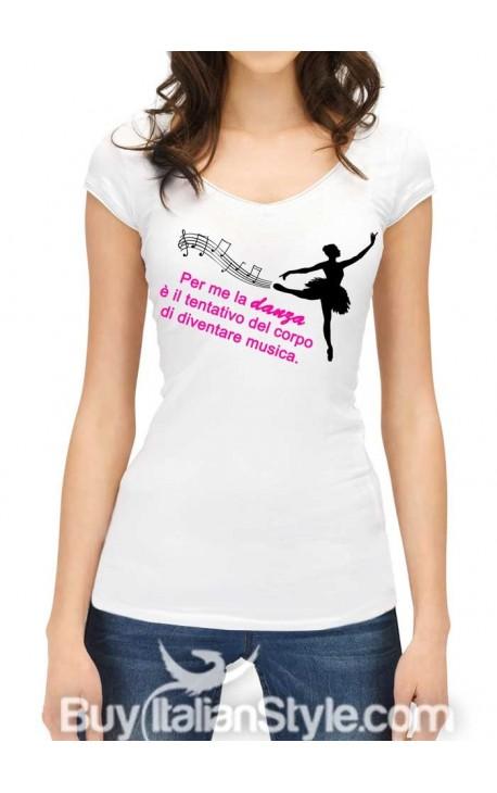 """Maglia donna mezza manica """"Per me la danza è il tentativo del corpo di diventare musica..."""""""