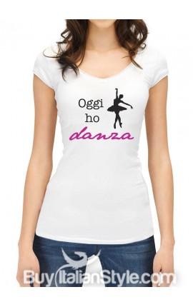 """Maglia donna mezza manica """"Oggi ho danza"""""""