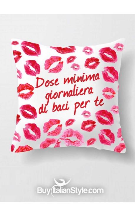 """Federa cuscino """"Dose minima giornaliera di baci per te"""""""