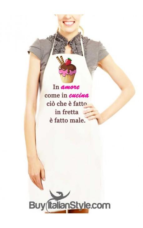 "Grembiule da cucina ""In amore come in cucina ciò che è fatto in fretta è fatto male"""