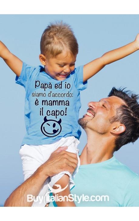"""T-shirt bimbo """"Papà ed io siamo d'accordo: è mamma il capo!"""""""