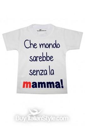 """T-shirt bimbo manica corta """"Che mondo sarebbe senza la mamma""""."""