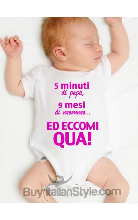 """Body mezza manica bimbo/a """"5 minuti di papà, 9 mesi di mamma ed eccomi qua"""""""