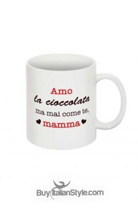 """Tazza con scritta """"Amo la cioccolata ma mai come te, mamma"""""""