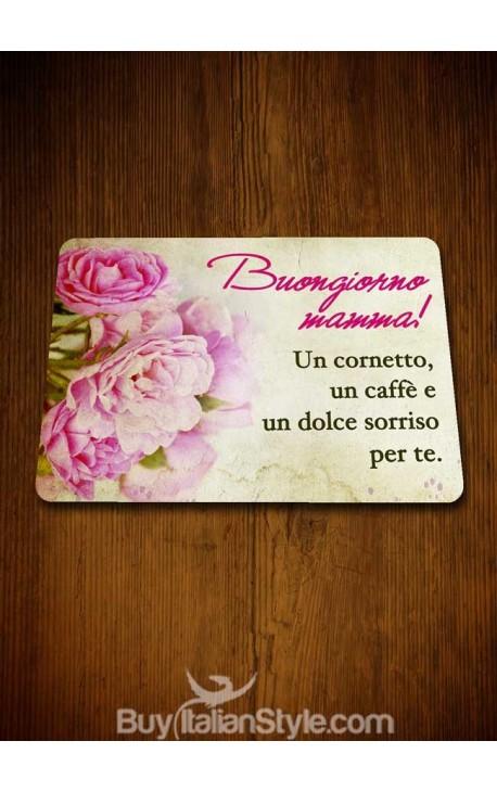 """Tovaglietta all'americana """"Buongiorno mamma! Un cornetto, un caffè e un dolce sorriso per te."""""""