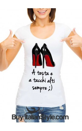 "T-shirt donna manica corta ""A testa e a tacchi alti sempre"""
