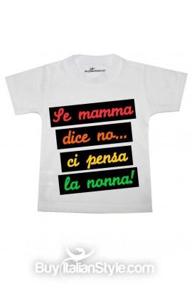 """T-shirt bimbo/a manica corta """"Se mamma dice no... ci pensa la nonna"""""""