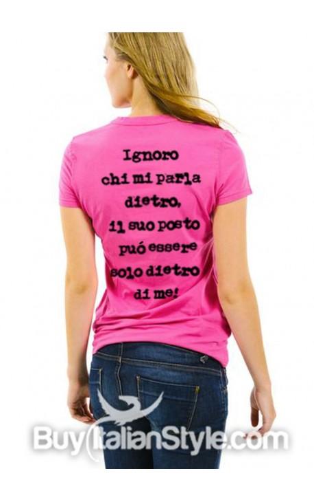 """T-shirt donna """"Ignoro chi mi parla dietro. Il suo posto può essere solo dietro di me"""""""
