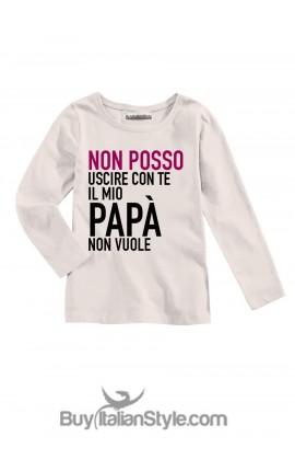 """T-shirt bimba """"Non posso uscire con te papà non vuole"""""""