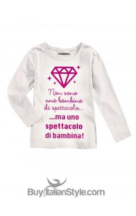 """T-shirt bimba """"Non sono una bambina di spettacolo"""""""