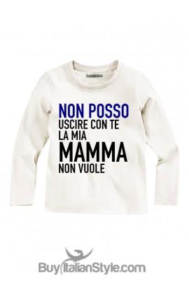 """T-shirt bimbo """"Non posso uscire con te la mia mamma non vuole"""""""