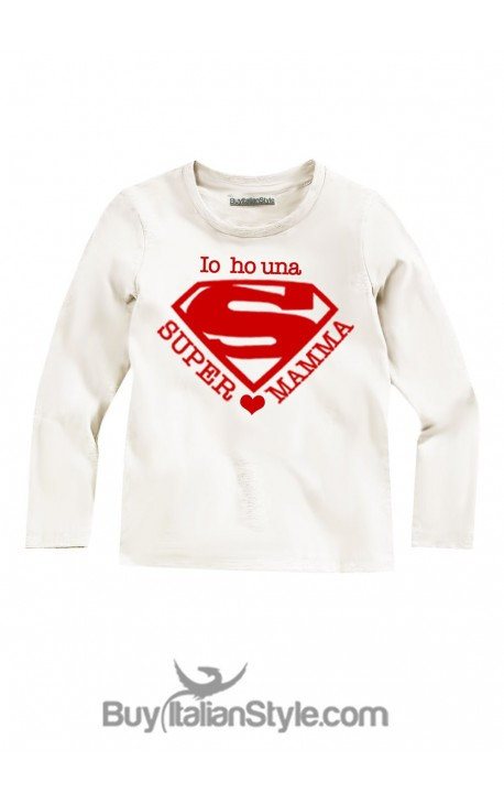 "T-shirt MANICA LUNGA ""Io ho una super mamma!"""