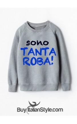 """Felpa """"Sono Tanta Roba"""""""
