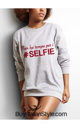 Felpa Donna - Non ho tempo per i Selfie
