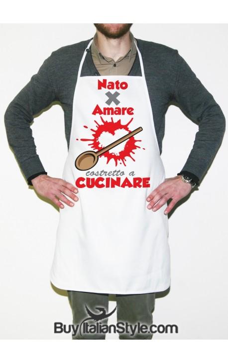 """Grembiule da cucina """"Nato per amare costretto a cucinare"""""""