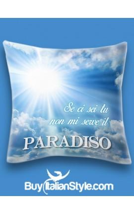 """Federa cuscino """"Se ci sei tu non mi serve il Paradiso"""""""