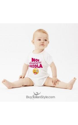 """Body neonato """"Non chiamarmi piccolo-piccola"""""""