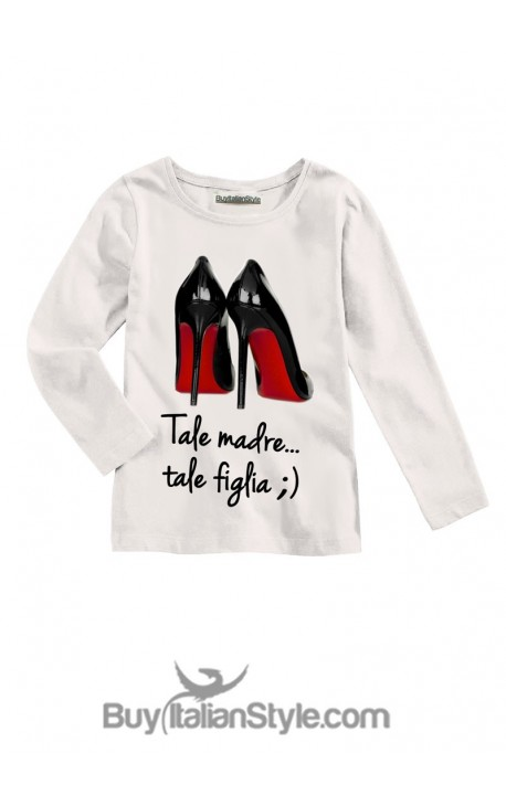 "T-shirt MANICA LUNGA ""Tale madre tale figlia"""
