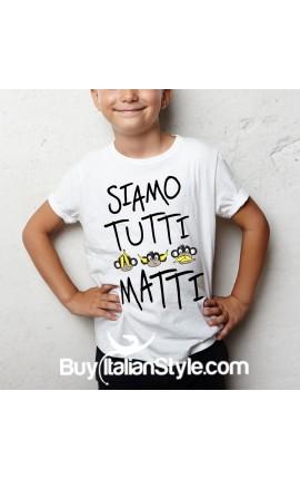 """T-shirt bimbo mezza manica """"Siamo tutti matti"""""""