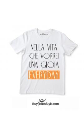 """T-shirt uomo/donna """"Nella vita che vorrei una gioia everyday"""""""