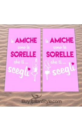 "Set of two beach towels ""Friends are the sisters you choose"""