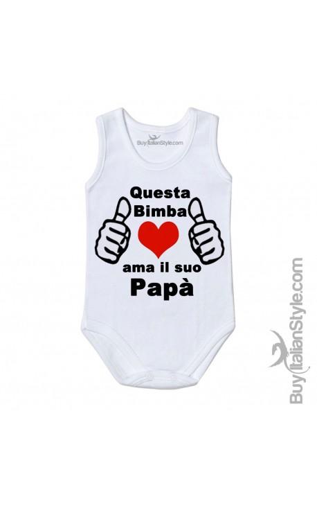 "Bodysuit bimba ""Questa bimba ama il suo papà"""