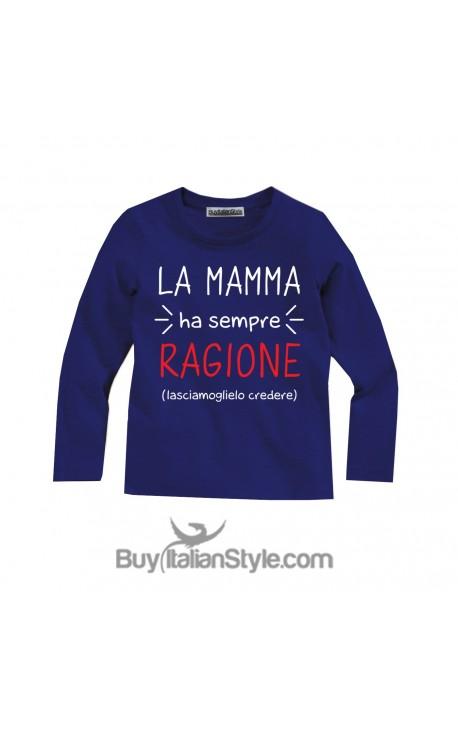 """T-shirt bimbo MANICA LUNGA """"La mamma ha sempre ragione (lasciamoglielo credere)"""""""