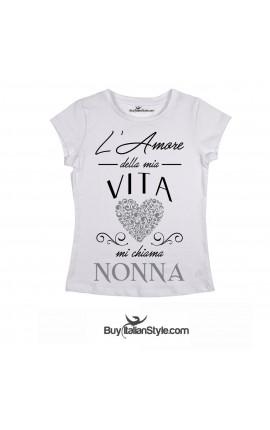 """T-shirt donna """"L'amore della mia vita mi chiama nonna"""""""