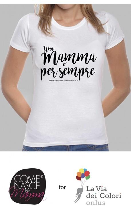 """T-shirt Donna """"Una mamma è per sempre"""