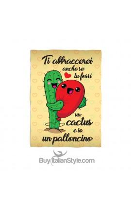 Plaid Ti abbraccerei anche se tu fossi un cactus e io un palloncino