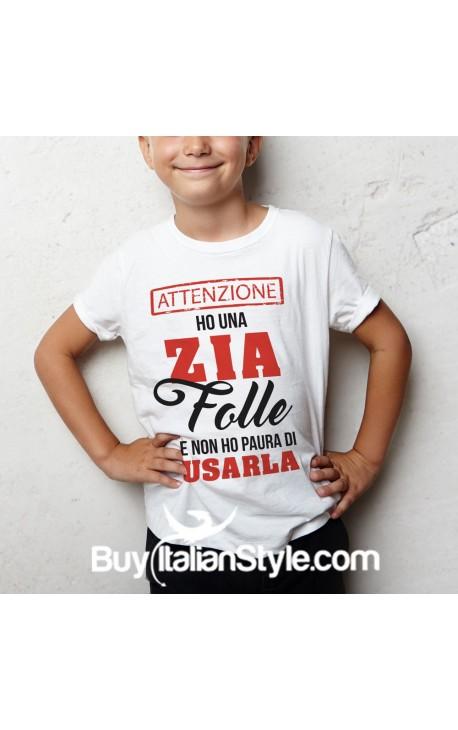 """T-shirt PERSONALIZZABILE """"Ho una Zia (Zio-Mamma-papà ecc) folle"""""""