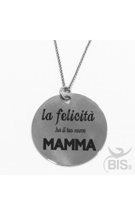 """Collana con ciondolo """"La felicità ha il tuo nome mamma"""""""