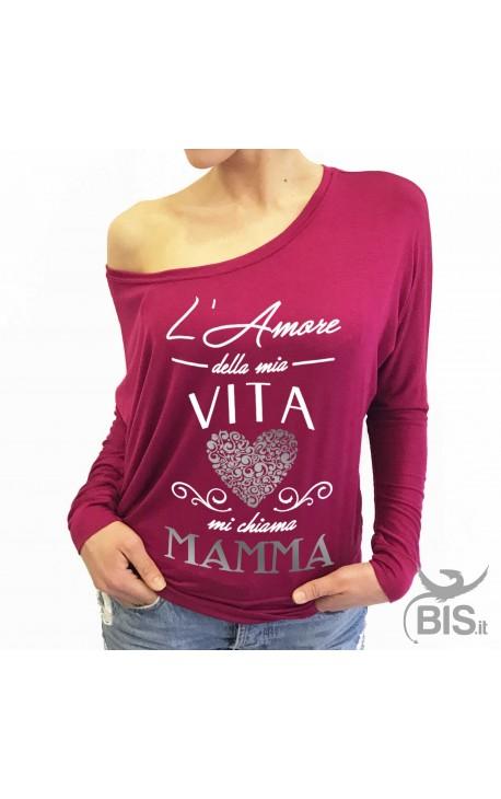 """Maglia DONNA """"L'amore della mia vita mi chiama MAMMA"""""""