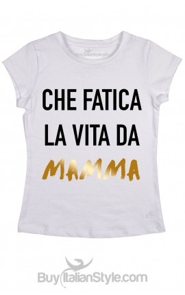 T-shirt Donna Che fatica la vita da mamma