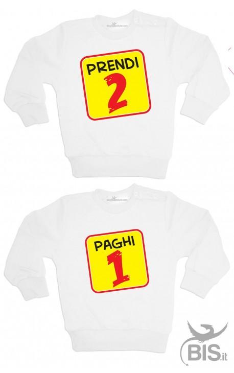 """Coppia felpe gemelli """"Prendi 2 paghi 1"""""""