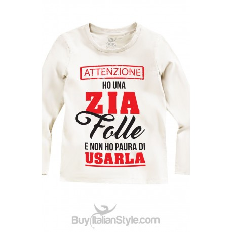 """Long Sleeve T-Shirt """"I Have A crazy Aunt (Uncle-Mum-Daddy)"""""""