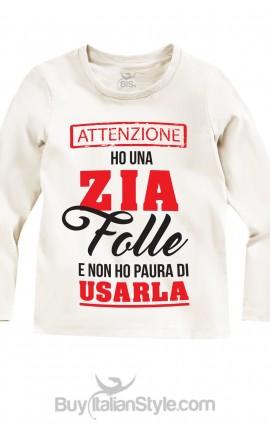 """T-shirt manica lunga """"Ho una Zia (Zio-Mamma-papà ecc) folle"""""""