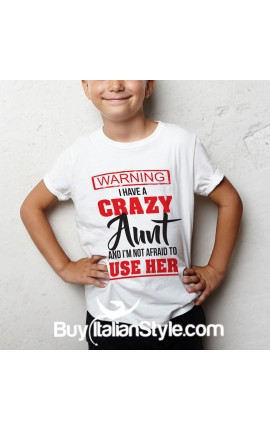 "PERSONALIZED T-SHIRT ""I have a crazy Aunt (Uncle-Mum-Daddy)"""
