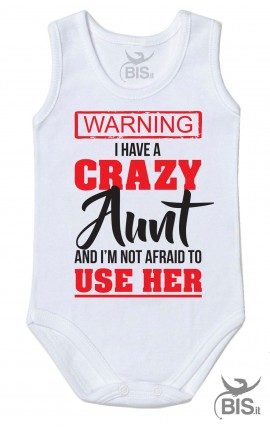 "Personalized Baby Bodysuit ""I have a crazy Aunt (Uncle-Mom-Daddy)"""