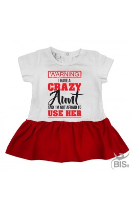 "PERSONALIZED BABY DRESS ""I have a crazy Aunt (Uncle-Mom-Daddy) """